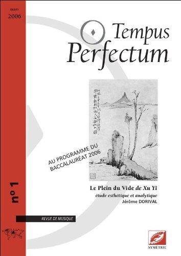 Tempus Perfectum, N° 1 : Le Plein du Vide de Xu Yi, étude esthétique et analytique