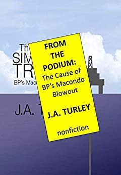 From the Podium: The Cause of BP's Macondo Blowout (English Edition) par [Turley, J. A.]
