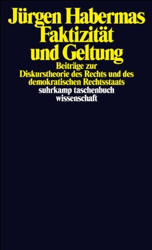 Faktizität und Geltung: Beiträge zur Diskurstheorie des Rechts und des demokratischen Rechtsstaats