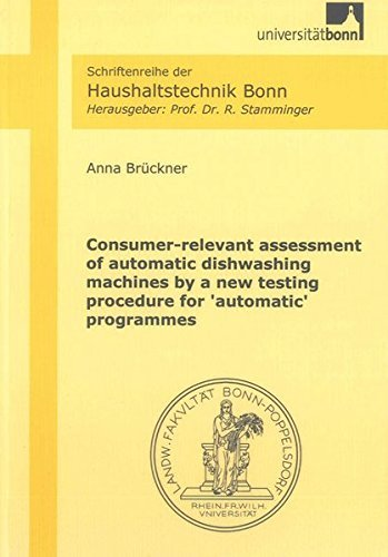 consumer-relevant-assessment-of-automatic-dishwashing-machines-by-a-new-testing-procedure-for-automa