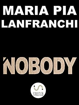 Nobody di [Maria Pia Lanfranchi]
