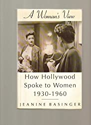 A Woman's View: How Hollywood Spoke to Women, 1930-60