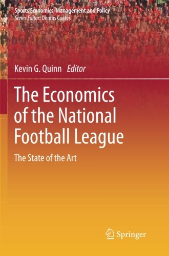 The Economics of the National Football League: The State of the Art (Sports Economics, Management and Policy)