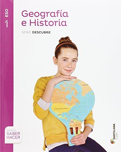 GEOGRAFIA E HISTORIA SERIE DESCUBRE 1 ESO SABER HACER - 9788498949223 por Aa.Vv.