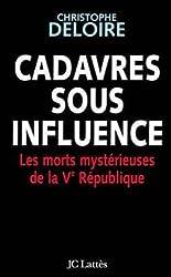 Cadavres sous influence : Les morts mystérieuses de la Ve république (Essais et documents)