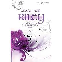 Riley - Im Schein der Finsternis -: Roman