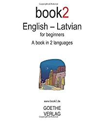 Book2 English - Latvian For Beginners: A Book In 2 Languages by Johannes Schumann (2008-10-16)