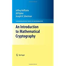 An Introduction to Mathematical Cryptography (Undergraduate Texts in Mathematics) by Jeffrey Hoffstein (2008-08-12)