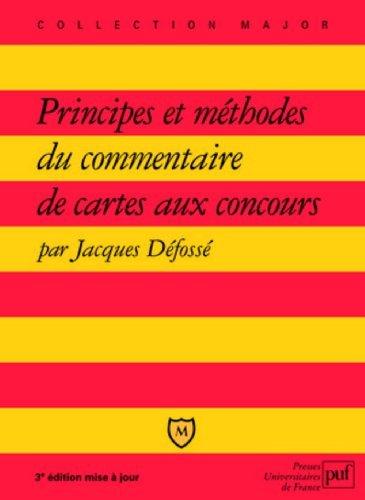 Principes et mthodes du commentaire de cartes aux concours de Jacques Dfoss (1 octobre 2004) Broch