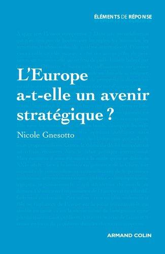 L'Europe a-t-elle un avenir stratégique ? par Nicole Gnesotto