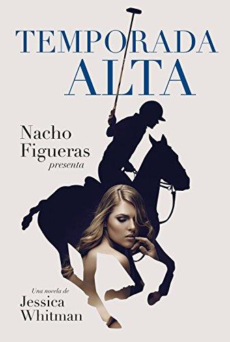 Temporada alta por Nacho Figueras