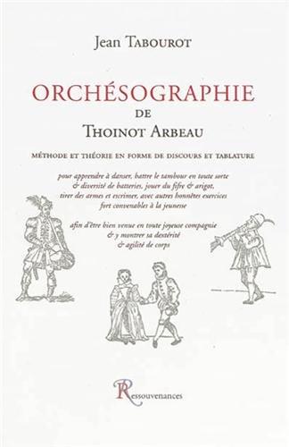 Orchésographie de Thoinot Arbeau : Méthode et th...