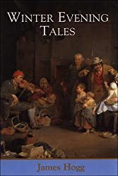 Winter Evening Tales (The Collected Works of James Hogg)