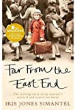[Far from the East End: The Moving Story of an Evacuee's Survival and Search for Home] (By: Iris Jones Simantel) [published: December, 2012]