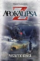 Apokalipsa Z. Poczatek konca. Tom 1 trylogii Zombie