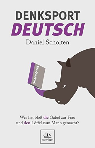 Denksport-Deutsch: Wer hat bloß die Gabel zur Frau und den Löffel zum Mann gemacht? (Löffel Ziel)