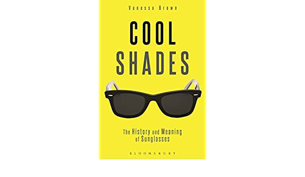 6564785ef3b Buy Cool Shades  The History and Meaning of Sunglasses Book Online at Low  Prices in India
