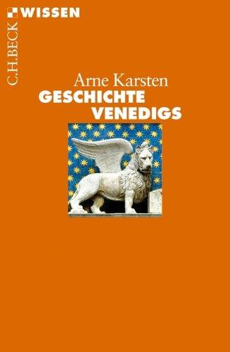 Geschichte Venedigs (Beck\'sche Reihe)