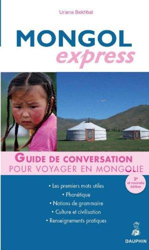 Mongol express : Pour voyager en Mongolie