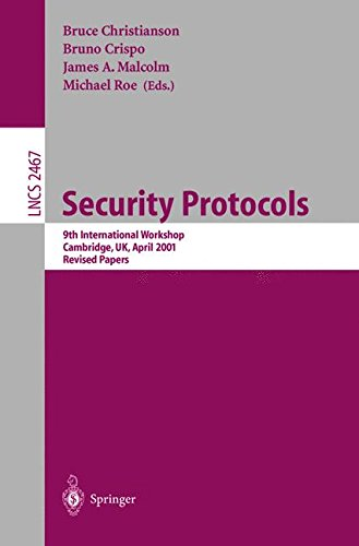 Security Protocols: 9th International Workshop, Cambridge, UK, April 25-27, 2001 Revised Papers (Lecture Notes in Computer Science)