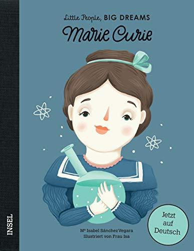 Marie Curie: Little People, Big Dreams. Deutsche Ausgabe (Für Mathe-lexikon Kinder)
