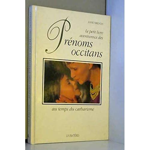 Le petit livre aventureux des prénoms occitans au temps du catharisme