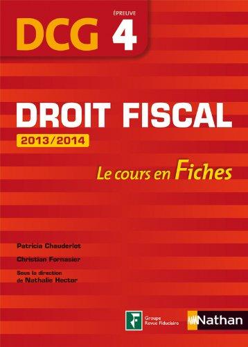 DROIT FISCAL EPREUVE 4 DCG FIC par PATRICIA CHAUDERLOT, CHRISTIAN FORNASIER, NATHALIE HECTOR