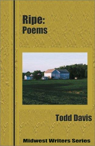 Ripe: Poems by Todd Davis (2002-01-01)