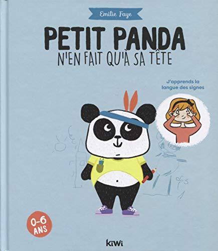Petit panda n'en fait qu'à sa tête: J'apprends la langue des signes. 0-6 ans