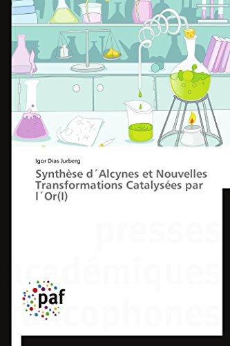 Synthèse d´alcynes et nouvelles transformations catalysées par l´or(i)