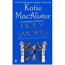 [(Holy Smokes: An Aisling Grey, Guardian, Novel)] [by: Katie MacAlister]