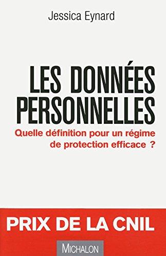 Les Données personnelles : quelle définition pour un régime de protection efficace ?