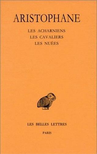 Comédies, tome 1 : Introduction - Les Acharniens - Les Cavaliers - Les Nuées, 14e tirage par Aristophane