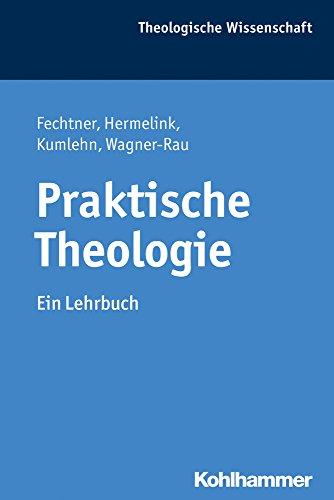 Praktische Theologie: Ein Lehrbuch (Theologische Wissenschaft, Band 15)