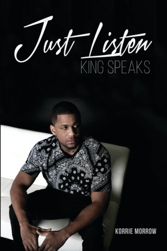 Just Listen: King Speaks por Korrie Morrow
