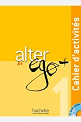Alter Ego +: Cahier d'activites + CD audio A1 Paperback