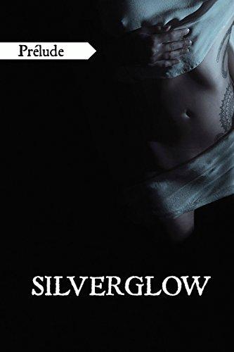 Silverglow: Prélude par Anaël