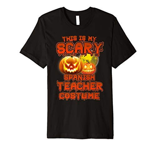 (This Is My Scary Spanisch Lehrer Kostüm Halloween Shirt)