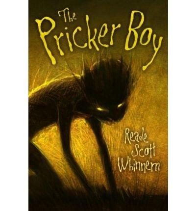 (THE PRICKER BOY) BY Whinnem, Reade Scott(Author)Hardcover Sep-2009