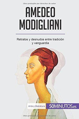 Amedeo Modigliani: Retratos y desnudos entre tradición y vanguardia por 50Minutos.es