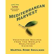 Mediterranean Harvest:Vegetarian Recipes from the World's Healthiest Cuisine