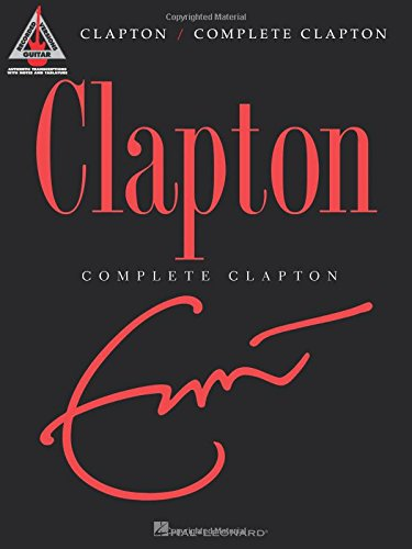 Complete Clapton: Complete Clapton - Guitar Recorded Versions