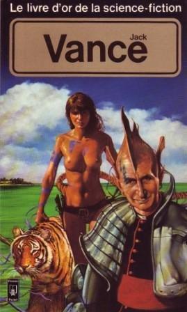 Livre d'Or de la science-fiction : Jack Vance.Maître de la galaxie. Personnes déplacées. Quand se lèvent les cinq lunes. Le Papillon de lune. Le Dernier château. Alice et la cité. Le Tour de Freitzke.