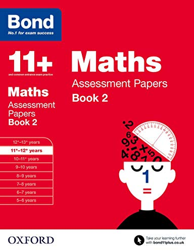 Bond 11+: Maths: Assessment Papers: 11+-12+ years Book 2