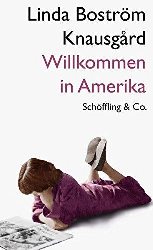 Buchseite und Rezensionen zu 'Willkommen in Amerika' von Linda Boström Knausgård
