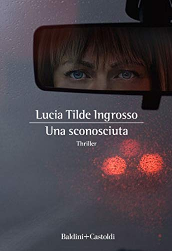 Una sconosciuta di [Ingrosso, Lucia Tilde]