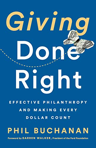 Giving Done Right: Effective Philanthropy and Making Every Dollar Count (English Edition)