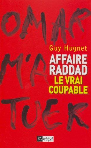 Affaire Raddad : le vrai coupable (Politique, idée, société) par Guy Hugnet