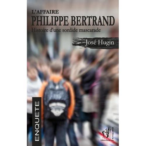 L'affaire Philippe Bertrand : Histoire d'une sordide mascarade