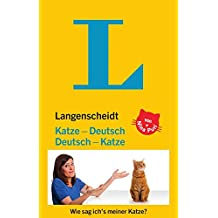 Langenscheidt Katze-Deutsch/Deutsch-Katze: Wie sag ich's meiner Katze? (Langenscheidt ...-Deutsch)